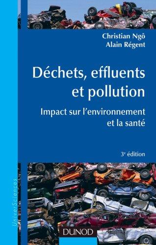 9782100574094: Déchets, effluents et pollution - 3e éd. - Impact sur l'environnement et la santé