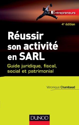 9782100575565: reussir son activite en sarl - 4eme edition - guide juridique, fiscal, social et patrimonial