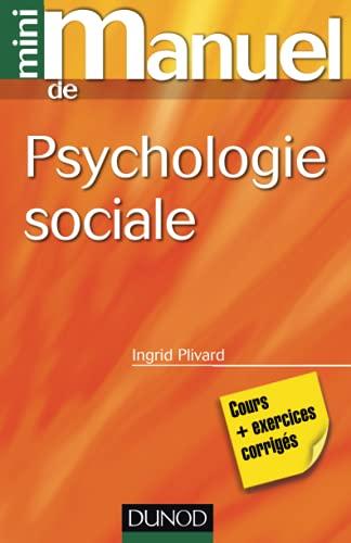 Mini manuel de psychologie sociale: Ingrid Plivard