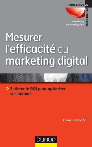 9782100576593: Mesurer l'efficacité du marketing digital - Prix 2013 Académie des sciences commerciales 51e édition (Fonctions de l'entreprise)