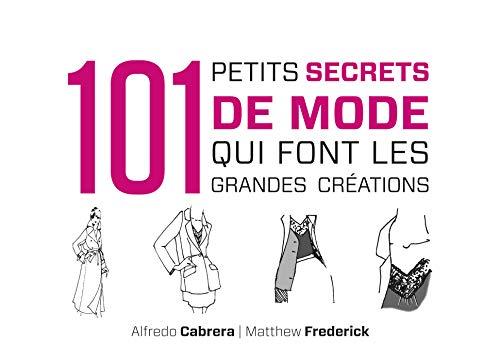 9782100577330: 101 petits secrets de mode qui font les grandes créations