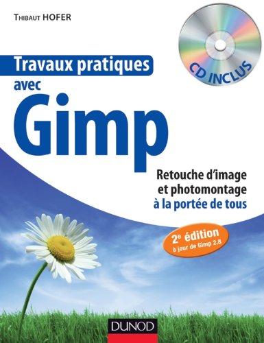 9782100577439: Travaux pratiques avec Gimp - 2e éd. - Retouche d'image et photomontage à la portée de tous