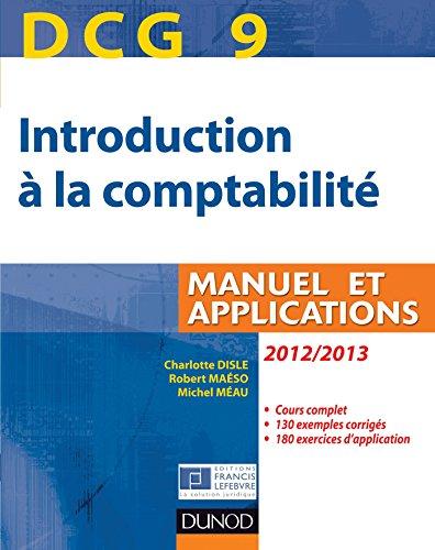 9782100578511: DCG 9 - Introduction à la comptabilité 2012/2013 - Manuel et applications