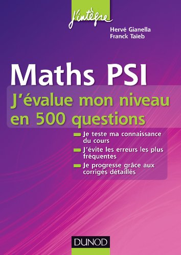 9782100580262: Maths PSI - J'�value mon niveau en 500 questions