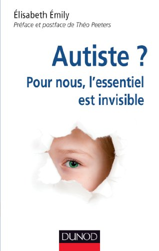 9782100581870: Autiste ? Pour nous, l'essentiel est invisible