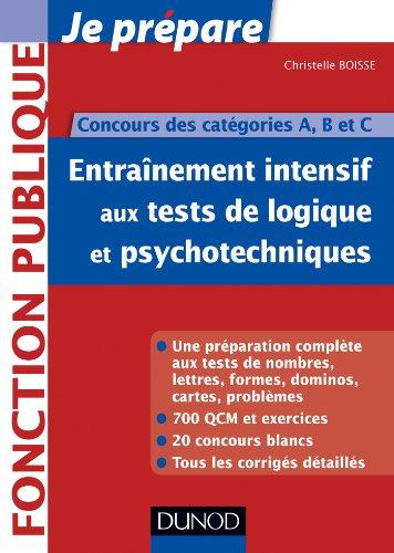9782100582105: Entrainement intensif aux tests de logique et psychotechniques - Concours des catégories A, B et C
