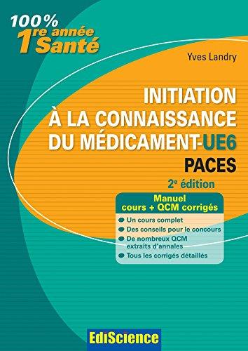 9782100582136: Initiation à la connaissance du médicament-UE6 PACES - 2e éd. - Manuel, cours et QCM corrigés