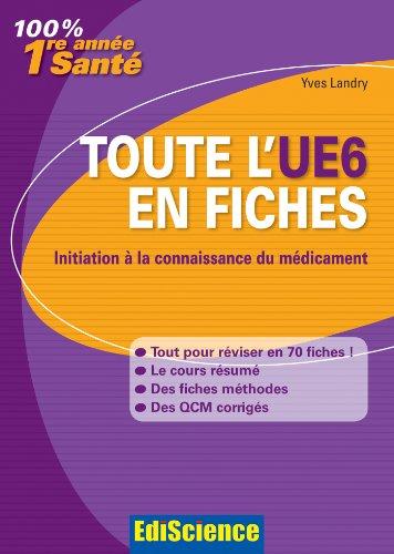 9782100582266: Toute l'UE6 en fiches PACES - Initiation à la connaissance du médicament: Initiation à la connaissance du médicament
