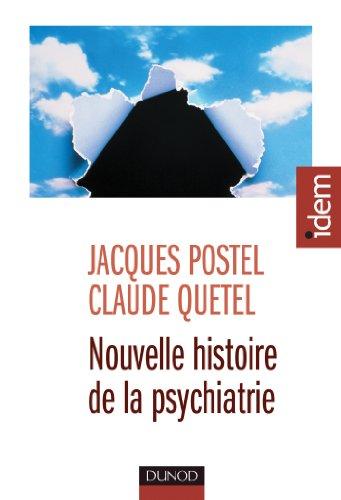 9782100583034: Nouvelle histoire de la psychiatrie (IDEM)