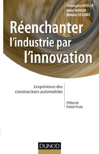 9782100583041: Réenchanter l'industrie par l'innovation - L'expérience des constructeurs automobiles