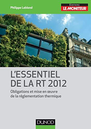 9782100585342: L'essentiel de la RT 2012 - Obligations et mise en oeuvre de la réglementation thermique