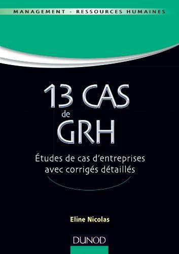 9782100587360: 13 Cas de GRH - Etudes de cas d'entreprises avec corrigés détaillés