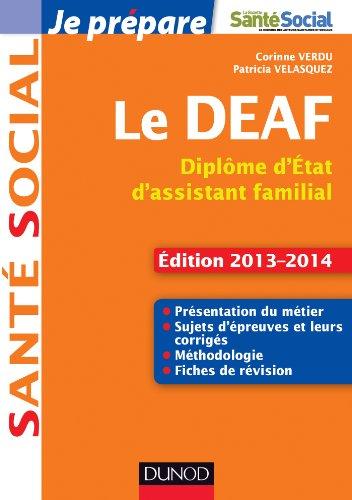 9782100588176: Je prépare le DEAF - 2éd. - Diplôme d'État d'assistant familial - Ed. 2013-2014