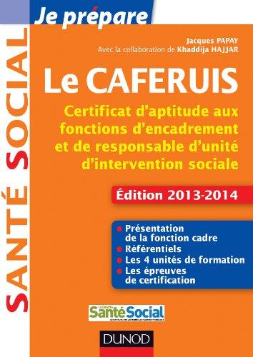 9782100588329: Je prépare le CAFERUIS - 2e éd. - Edition 2013-2104: Certificat d'aptitude aux fonctions d'encadrement et de responsable d'unité d'intervention sociale