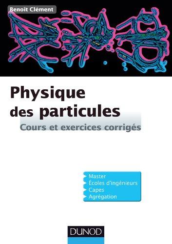 9782100589098: Physique des particules - Cours et exercices corrigés