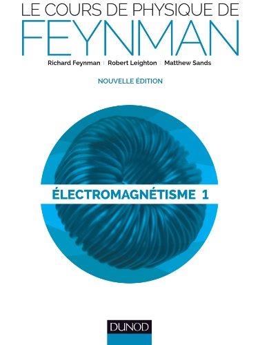 Le Cours De Physique De Feynman Electromagnetisme: Feynman, Richard. Robert