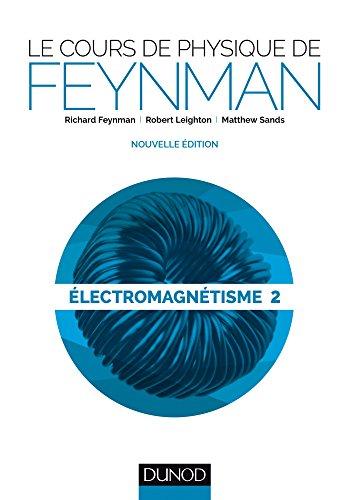Le cours de physique de Feynman -: Feynman, Richard