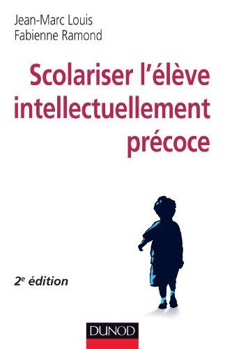9782100592333: Scolariser l'�l�ve intellectuellement pr�coce - 2e �d.