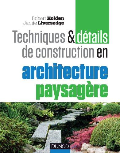 9782100594177: Techniques et détails de construction en architecture paysagère: Matériaux, éléments et structures, conception et réalisation