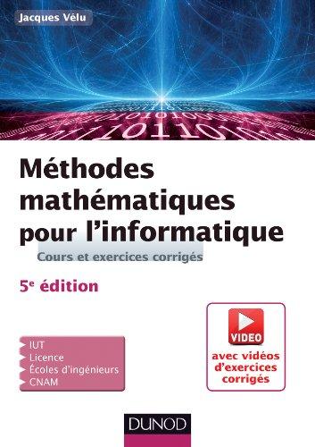 9782100594528: Méthodes mathématiques pour l'informatique - 5e éd. - Cours et exercices corrigés: Cours et exercices corrigés (+ vidéos pédagogiques)