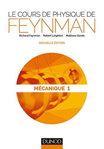 Le cours de physique de Feynman : Richard P Feynman