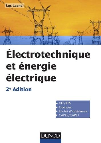 9782100598922: Electrotechnique et énergie électrique - 2e éd. - Notions fondamentales - Machines - Réseaux