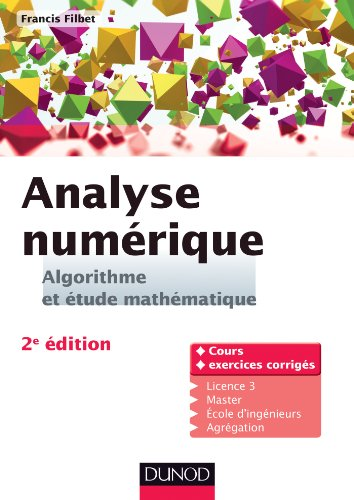 9782100599103: Analyse num�rique - Algorithme et �tude math�matique - 2e �dition: Cours et exercices corrig�s