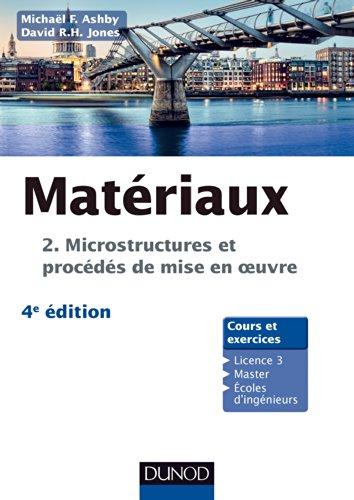 9782100599875: Matériaux - 4e éd. T.2 Microstructures, mise en oeuvre et conception