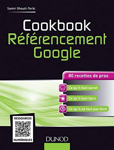9782100700721: Cookbook Référencement Google - 80 recettes de pros
