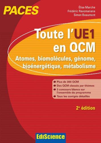 9782100701032: Toute l'UE1 en QCM, PACES - 2e éd. - Atomes, biomolécules, génome, bioénergétique, métabolisme