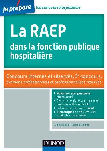 9782100701650: La RAEP dans la fonction publique hospitalière - Concours internes et réservés: Concours internes et réservés, 3e concours, examens professionnels et professionalisés réservés