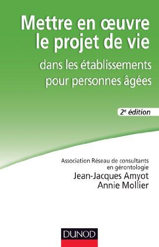 9782100702282: Mettre en oeuvre le projet de vie dans les établissements pour personnes âgées - 3e éd.