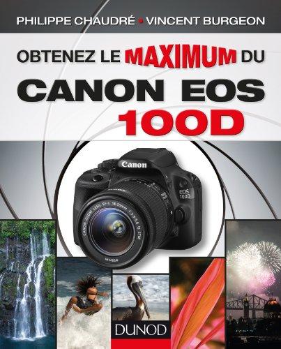 9782100702367: Obtenez le maximum du Canon EOS 100D (DD.PHOTO GP)