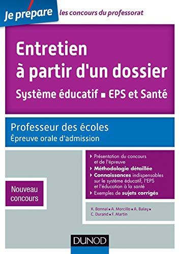 9782100704385: Entretien à partir d'un dossier. Système éducatif, EPS et Santé. CRPE - Oral admission 2014.: Professeur des écoles. Nouveau concours.