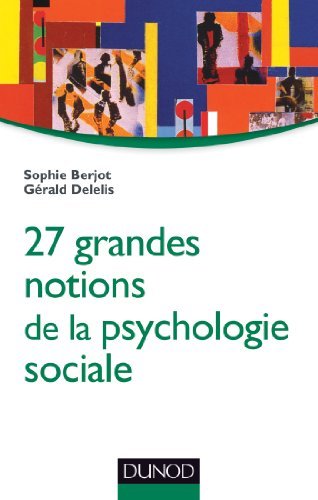 9782100705283: 27 grandes notions de la psychologie sociale