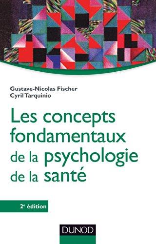 Les concepts fondamentaux de la psychologie de la santé: Gustave-Nicolas Fischer; Cyril Tarquinio