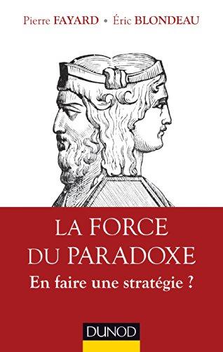 9782100705771: La force du paradoxe - En faire une stratégie ?