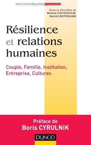 9782100705863: Résilience et relations humaines - Couple, Famille, Institution, Entreprise, Cultures