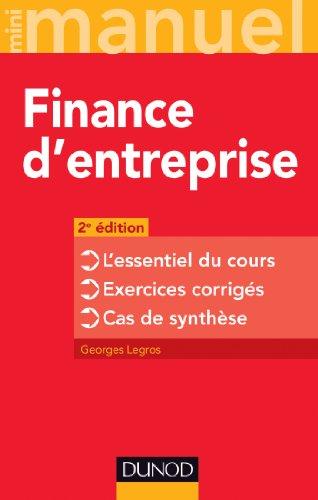 9782100706280: Finance d'entreprise - 2e édition: L'essentiel du cours - Exercices corrigés - Cas de synthèse