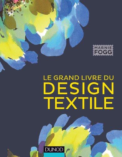 9782100707904: Le grand livre du design textile (Hors collection)