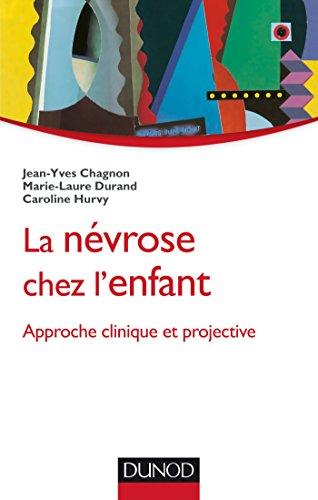 9782100707935: La névrose chez l'enfant - Approche clinique et projective