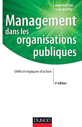 9782100707959: Management dans les organisations publiques - 4e édition: Défis et logiques d'action