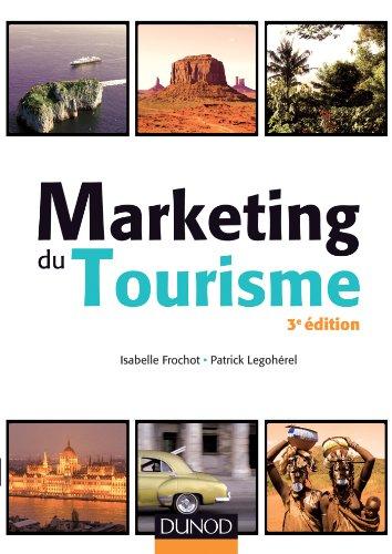 Marketing du tourisme - 3e éd.: Isabelle Frochot; Patrick