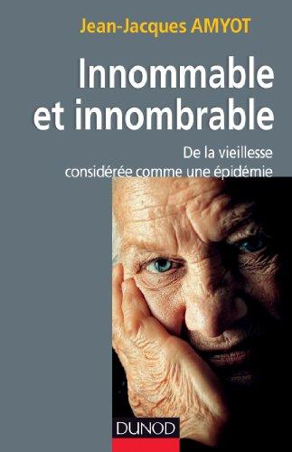 9782100709441: Innommable et innombrable. De la vieillesse, considérée comme une épidémie