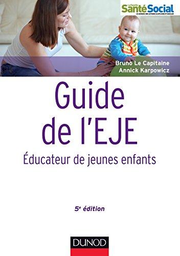 9782100709755: Guide de l'EJE - 5e édition - Educateur de jeunes enfants: Educateur de jeunes enfants