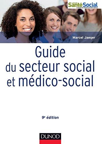 9782100709878: Guide du secteur social et médico-social - 9e éd. - Professions, institutions, concepts