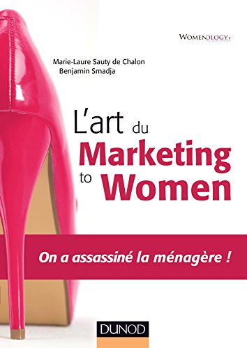 9782100709939: L'art du marketing to women - On a assassin� la m�nag�re !