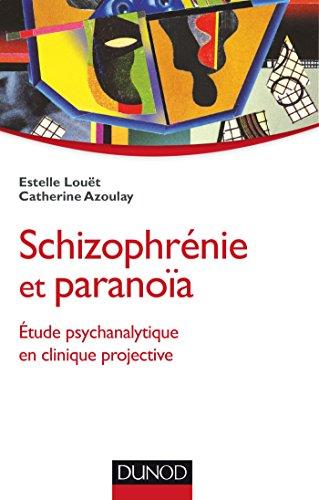 9782100711253: Schizophrénie et paranoïa - Etude psychanalytique en clinique projective (Psycho Sup)