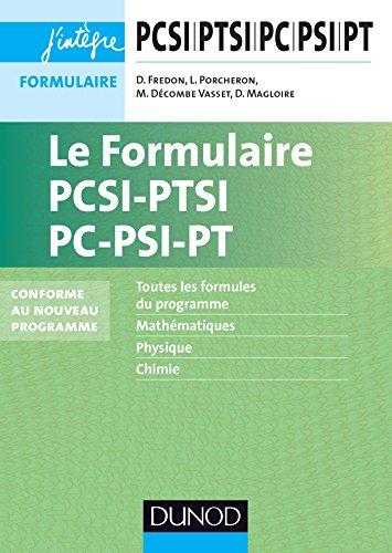 9782100712243: Le formulaire PCSI-PTSI-PC-PSI-PT - 5e éd. - nouveaux programmes 2013-2014
