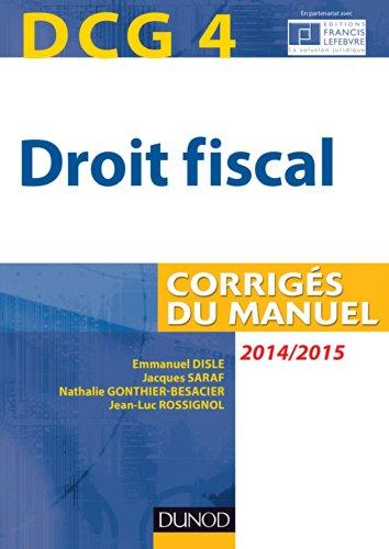 9782100712601: DCG 4 - Droit fiscal 2014/2015 - 8e édition - Corrigés du manuel